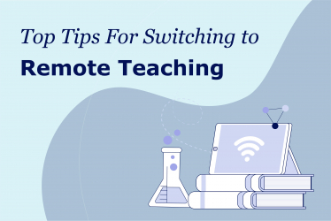 Top Tips for Switching to Remote Teaching