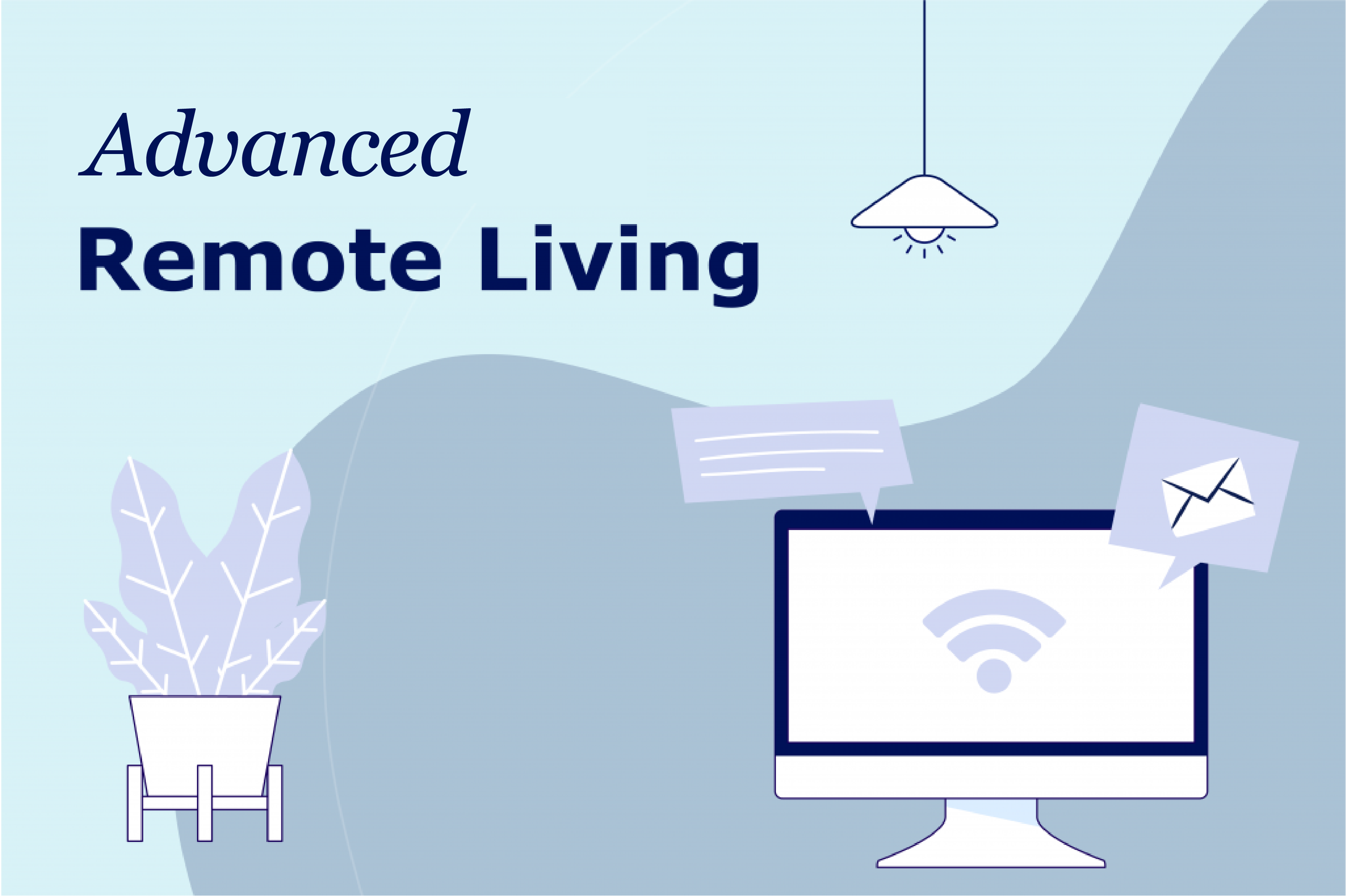 Update – Advanced Remote Living